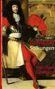 herman-lindqvist_ludvig-xiv